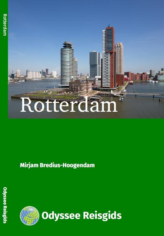 Rotterdam | reisgids 9789461230461 Mirjam Bredius-Hoogendam Odyssee   Reisgidsen Den Haag, Rotterdam en Zuid-Holland