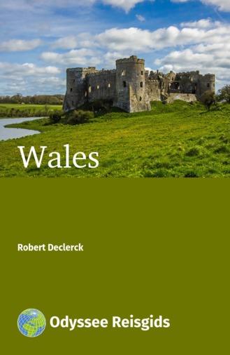 Wales | reisgids 9789461230546 Robert Declerck Odyssee   Reisgidsen Wales