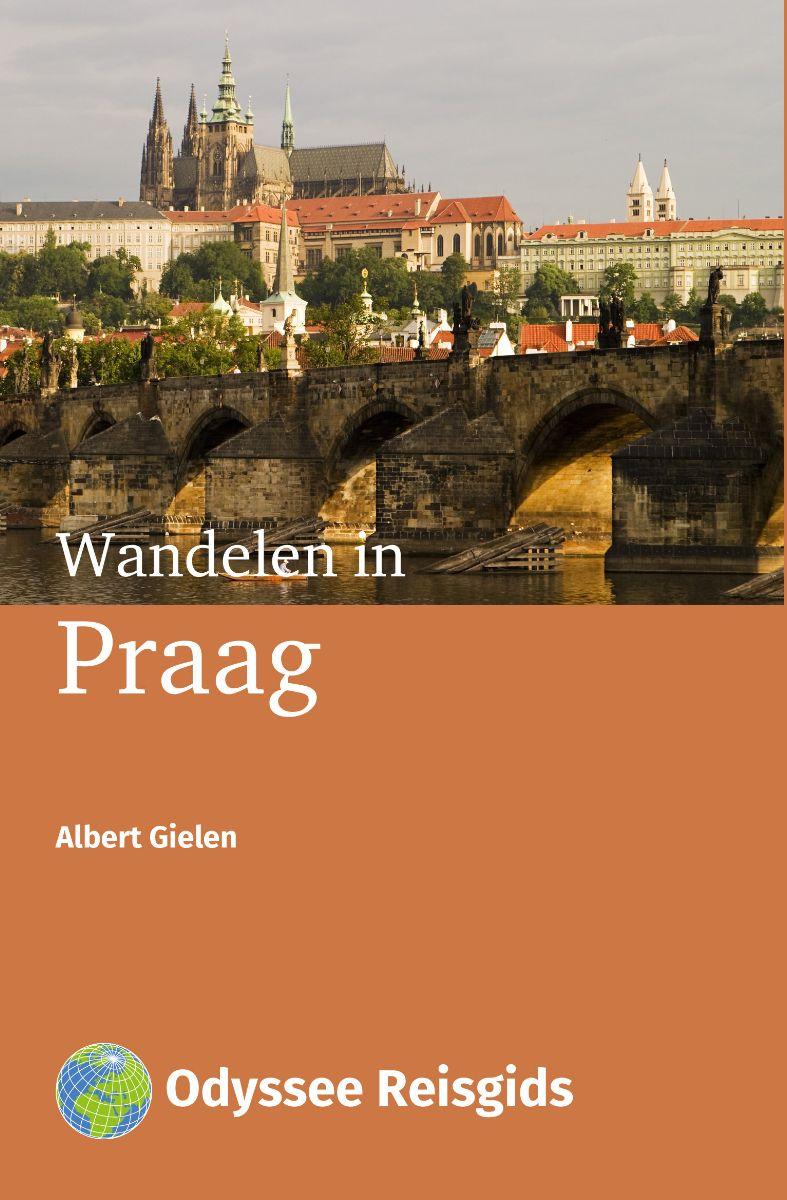 Wandelen in het gouden hart van Praag 9789461230553 Albert Gielen Odyssee   Reisgidsen Tsjechië