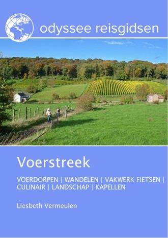 De Voerstreek | reisgids 9789461233172  Odyssee   Reisgidsen Maastricht en Zuid-Limburg, Vlaanderen