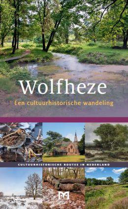 Wolfheze. Een cultuurhistorische wandeling 9789461480286  Matrijs Cultuurhistorische Routes  Historische reisgidsen, Wandelgidsen Arnhem en de Veluwe