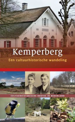 Kemperberg. Een cultuurhistorische wandeling 9789461480361 Martijn Boosten en Casper de Groot Matrijs Cultuurhistorische Routes  Historische reisgidsen, Wandelgidsen Arnhem en de Veluwe