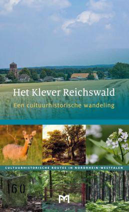 Het Klever Reichswald. Een cultuurhistorische wandeling 9789461480392 Ralf Günther Matrijs Cultuurhistorische Routes  Historische reisgidsen, Wandelgidsen Niederrhein