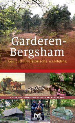 Garderen-Bergsham. Een cultuurhistorische wandeling 9789461480460 Richard Lausberg Matrijs Cultuurhistorische Routes  Historische reisgidsen, Wandelgidsen Arnhem en de Veluwe
