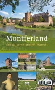 Montferland - Een cultuurhistorische fietstocht 9789461480590  Matrijs Cultuurhistorische Routes  Fietsgidsen Gelderse IJssel en Achterhoek