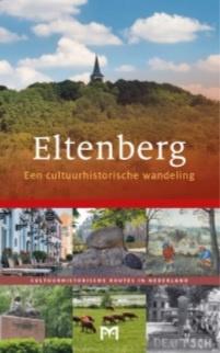 Eltenberg - Een cultuurhistorische wandeling 9789461480620  Matrijs Cultuurhistorische Routes  Wandelgidsen Gelderse IJssel en Achterhoek