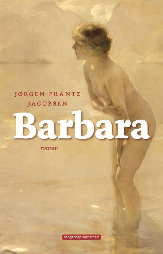 Barbara | roman Faeröer van Jørgen-Frantz Jacobsen 9789461644701 Jørgen-Frantz Jacobsen Van Gennep   Reisverhalen Faeröer (Foroyar)