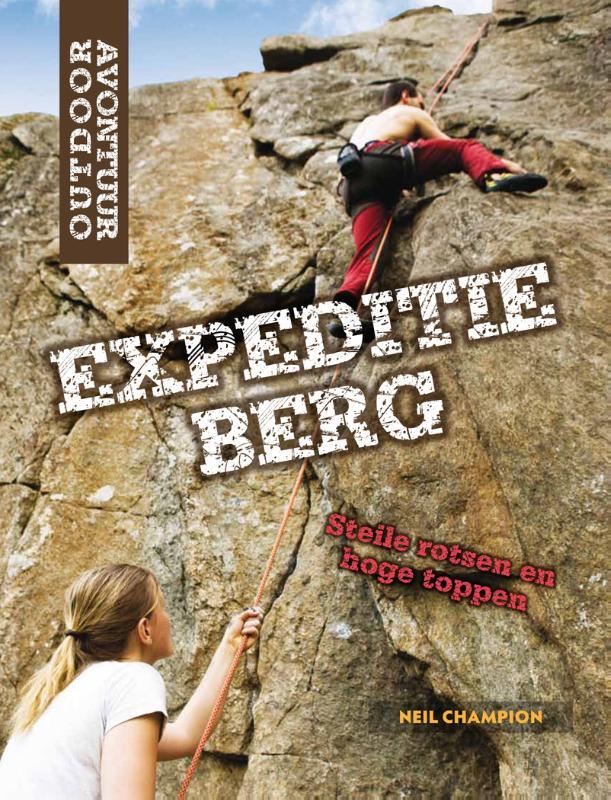 Outdoor Avontuur - Expeditie berg 9789461750662 Neil Champion Corona   Kinderboeken, Klimmen-bergsport Reisinformatie algemeen