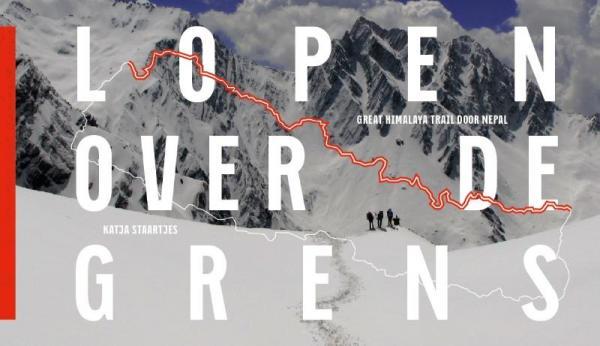 Lopen over de grens 9789462260283 Katja Staartjes Lecturis   Reisverhalen Nepal