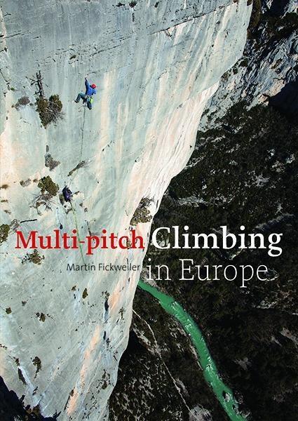 Multi-pitch climbing in Europe | Martin Fickweiler 9789462261846 Martin Fickweiler Lecturis Dato  Klimmen-bergsport Europa