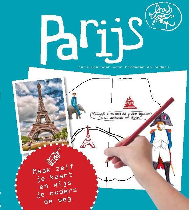 Draw Your Map: Parijs 9789462321595 Lisa van Gaalen, Robin Bertus Link Draw Your Map  Kinderboeken, Reisgidsen Parijs, Île-de-France