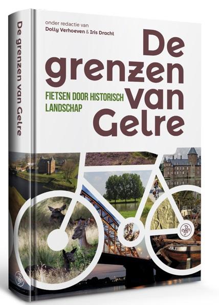 De Grenzen van Gelre 9789462493735 Iris Dracht & Dolly Verhoeven Walburg Pers meerdaagse fietsroutes (NL)  Fietsgidsen, Historische reisgidsen, Meerdaagse fietsvakanties Noord- en Midden-Limburg, Oost Nederland