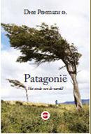 Patagonië 9789462670068 Dree Peremans Epo   Reisverhalen Patagonië