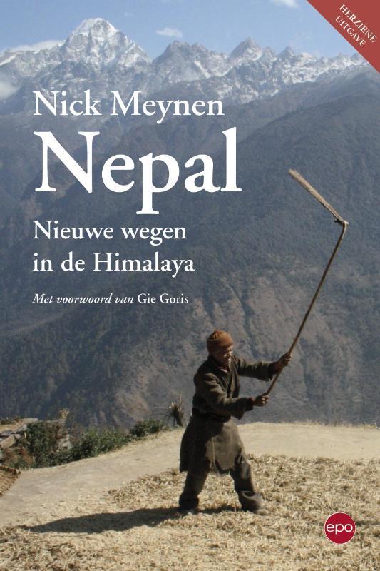 Nepal: nieuwe wegen in de Himalaya 9789462670693 Nick Meynen Epo   Reisverhalen Nepal