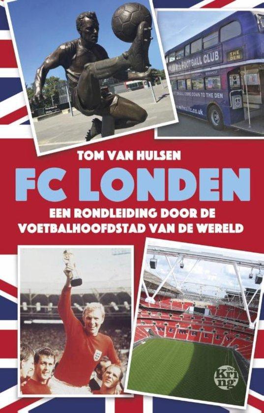 FC Londen 9789462970724 Tom van Hulsen De Kring   Reisgidsen Londen