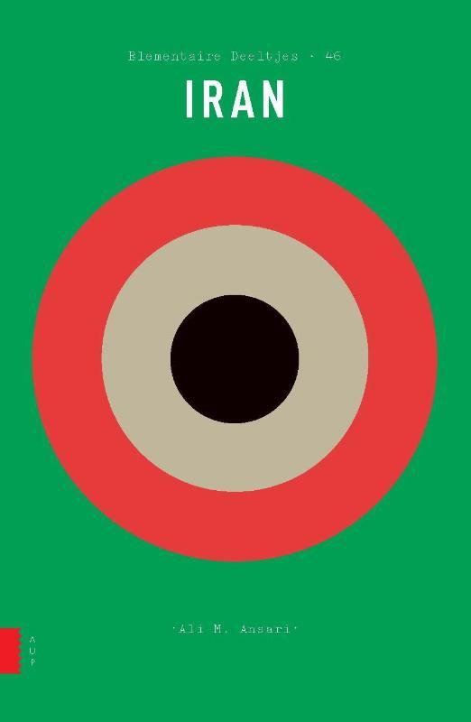Elementaire Deeltjes: Iran 9789462982390  Amsterdam University Press Elementaire Deeltjes  Landeninformatie Iran, Afghanistan
