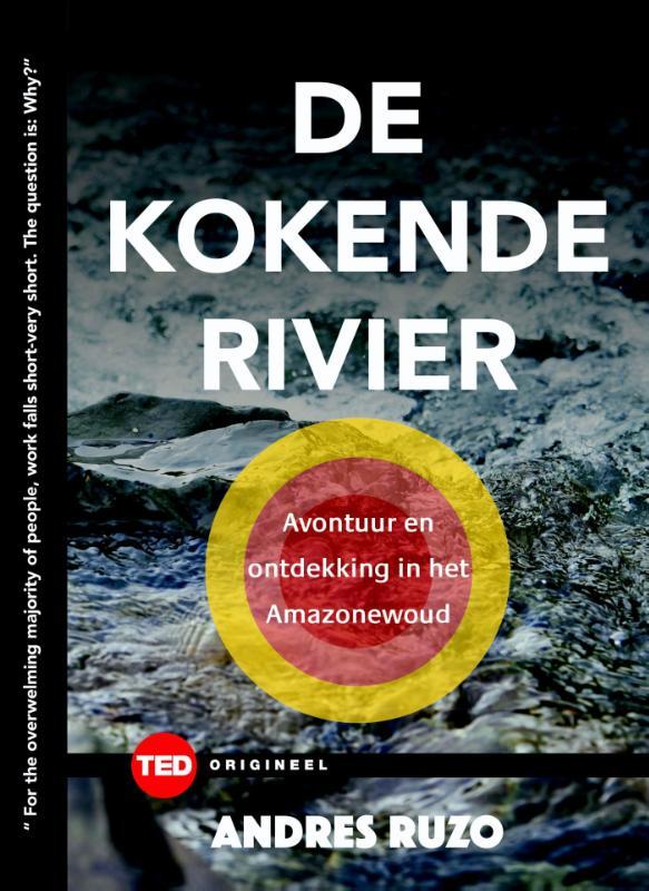 De kokende rivier | Andres Ruzo 9789462983489 Andres Ruzo Amsterdam University Press   Reisverhalen Peru