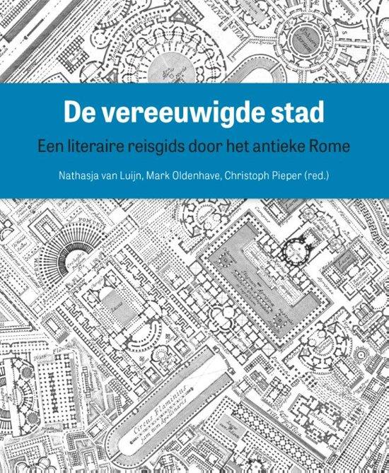 De vereeuwigde stad | Nathasja van Luijn 9789462986152  Amsterdam University Press   Reisgidsen, Reisverhalen Rome, Lazio