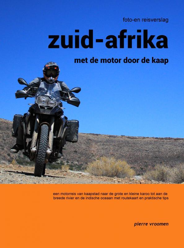 Zuid-Afrika - met de motor door de kaap | Pierre Vroomen 9789463189590 Pierre Vroomen Pierre Vroomen   Motorsport, Reisverhalen Zuid-Afrika