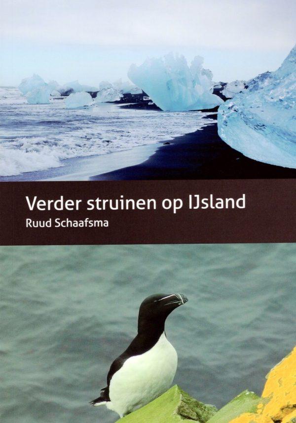 Verder Struinen op IJsland   Ruud Schaafsma 9789463320795 Ruud Schaafsma Ruud Schaafsma   Fotoboeken, Landeninformatie IJsland