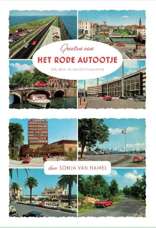 Het Rode Autootje | Sonja van Hamel 9789463360357  Uitgeverij De Harmonie   Reisverhalen Europa