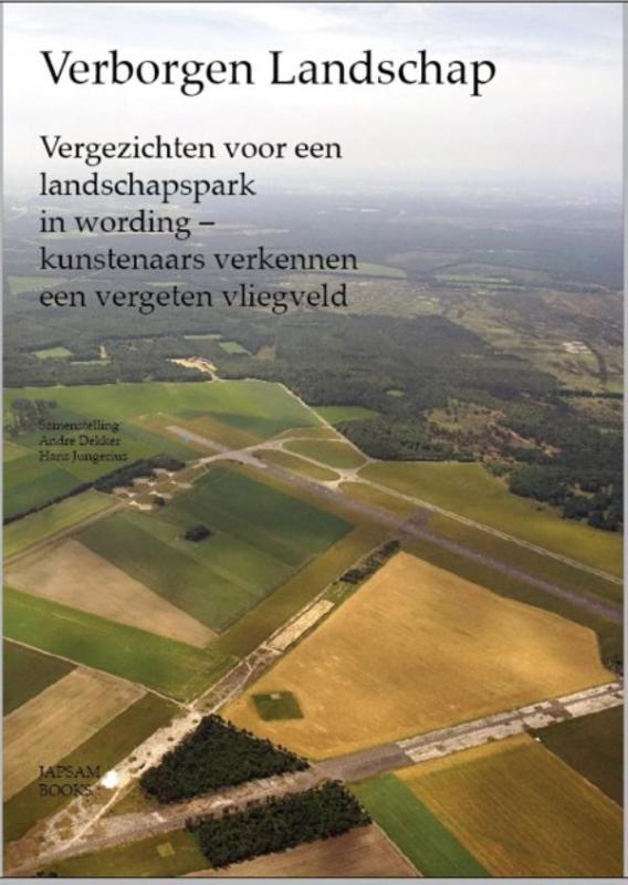 Verborgen Landschap | André Dekker 9789490322830 André Dekker Jap Sam Books   Historische reisgidsen, Landeninformatie Arnhem en de Veluwe