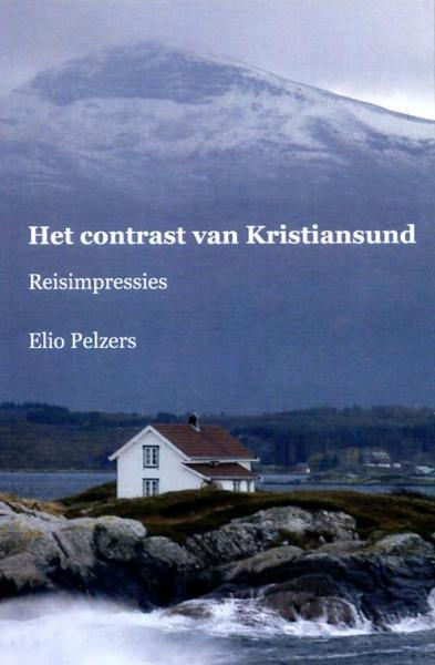 Het contrast van Kristiansund 9789490834098 Elio Pelzers Kontrast   Reisverhalen Europa