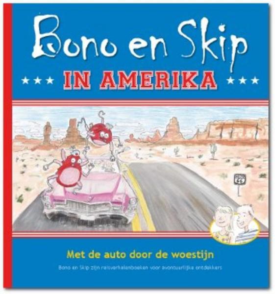 Bono en Skip In Amerika 9789490921026  Bono en Skip   Kinderboeken, Reisverhalen Verenigde Staten