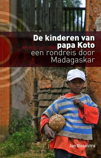 De kinderen van papa Koto 9789491065071 Jan Boonstra Kleine Uil   Reisverhalen Madagascar