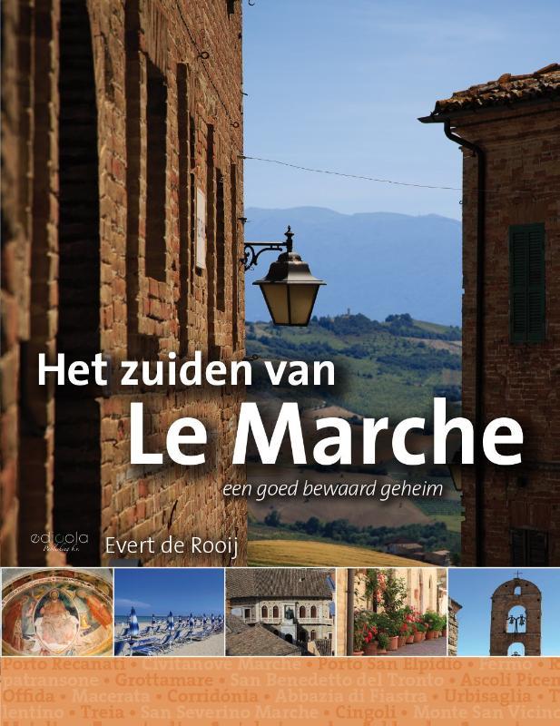 Het zuiden van Le Marche 9789491172571 Evert de Rooij Edicola   Reisgidsen, Wijnreisgidsen De Marken