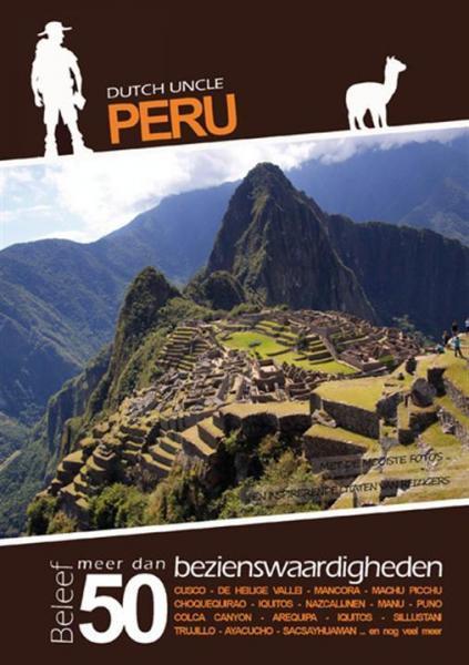 Dutch Uncle Peru 9789491330001  Dutch Uncle   Reisgidsen Peru