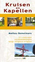 12 Limburgse rondwandelingen langs religieus erfgoed 9789491561252 Matheu Bemelmans TIC   Wandelgidsen Maastricht en Zuid-Limburg