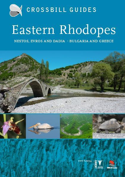 Eastern Rhodopes - Nestos, Dadia and Evros | natuurreisgids 9789491648014  Crossbill Guides Foundation / KNNV Nature Guides  Natuurgidsen Bulgarije
