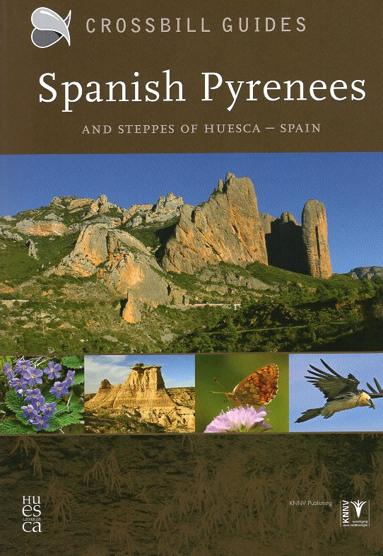 Spanish Pyrenees, and steppes of Huesca | natuurreisgids 9789491648076  Crossbill Guides Foundation / KNNV Nature Guides  Natuurgidsen Spaanse Pyreneeën