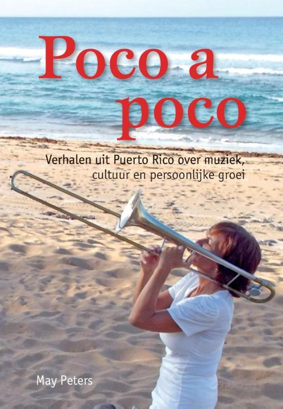 Poco a poco | May Peters 9789491683244 May Peters Totemboek   Reisverhalen Overig Caribisch gebied