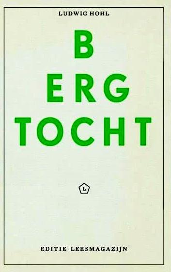Editie Leesmagazijn 3 - Bergtocht | Ludwig Hohl 9789491717062  Leesmagazijn   Klimmen-bergsport Reisinformatie algemeen