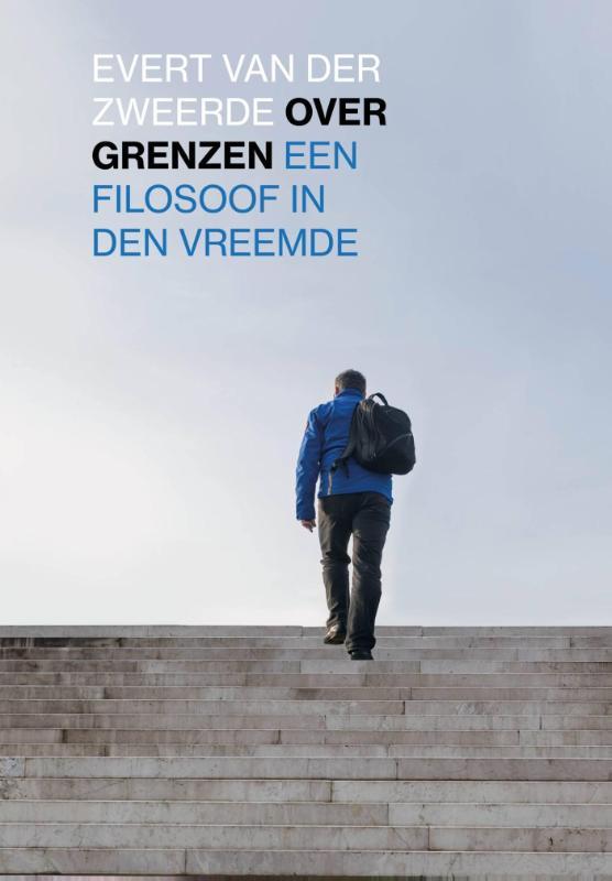 Over grenzen | Evert van der Zweerde 9789491736070 Evert van der Zweerde Wilde Raven   Landeninformatie Wereld als geheel