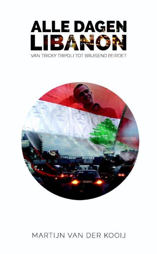 Alle dagen Libanon 9789491757341 Martijn van der Kooij BigBusiness Publishers   Reisgidsen Syrië, Libanon, Jordanië, Irak