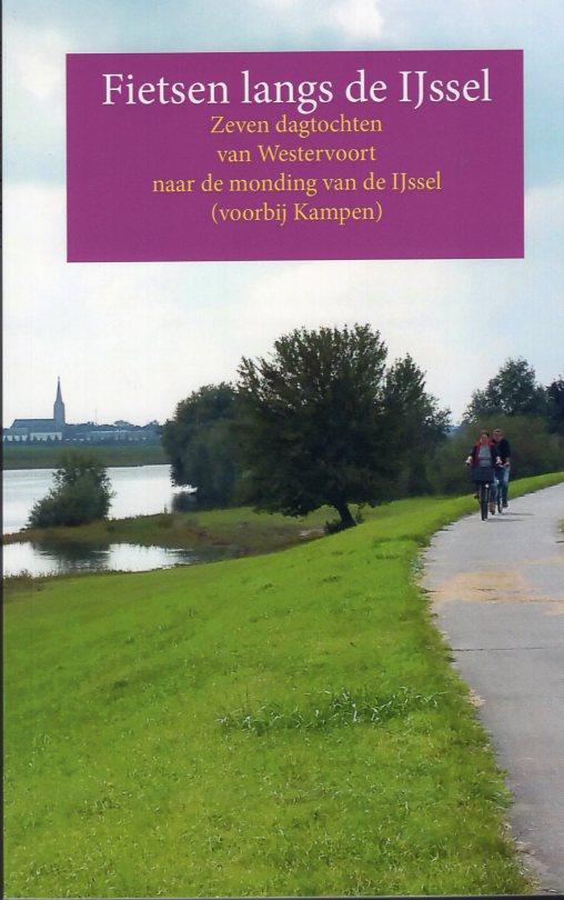 Fietsen langs de IJssel 9789491899058  Anoda meerdaagse fietsroutes (NL)  Fietsgidsen, Meerdaagse fietsvakanties Gelderse IJssel en Achterhoek, Kop van Overijssel, Vecht & Salland