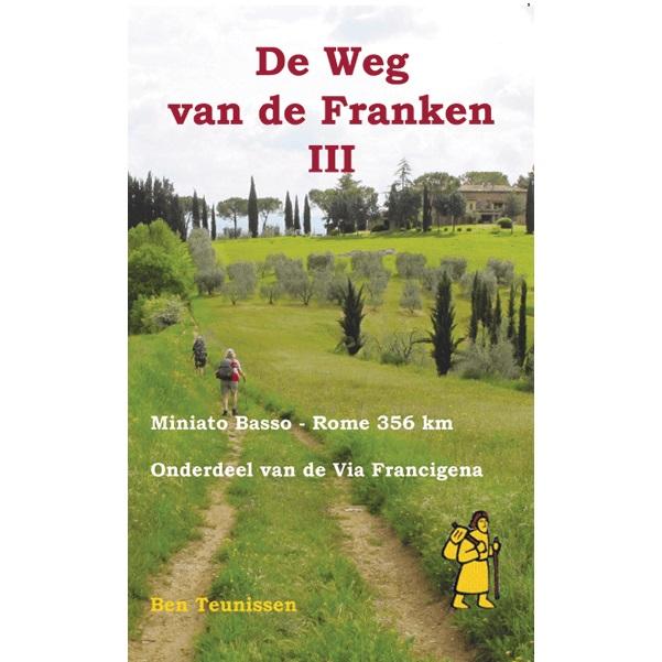 De weg van de Franken (III) 9789491899096 Ben Teunissen Forte   Lopen naar Rome, Wandelgidsen Europa, Midden-Italië