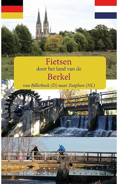 Fietsen langs de Berkel 9789491899225  Anoda meerdaagse fietsroutes (NL)  Fietsgidsen, Meerdaagse fietsvakanties Gelderse IJssel en Achterhoek, Münsterland, Bentheim