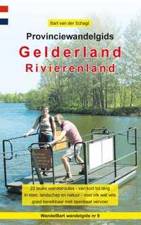 Provinciewandelgids Gelderland / Rivierenland | Wandelbart 9789491899232 Bart van der Schagt Anoda   Wandelgidsen Nijmegen en het Rivierengebied