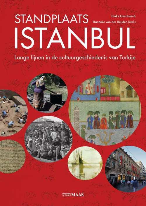 Standplaats Istanbul 9789491921582 Fokke Gerritsen & Hanneke van der Heijden (red.) Maas   Landeninformatie Europees Turkije met Istanbul