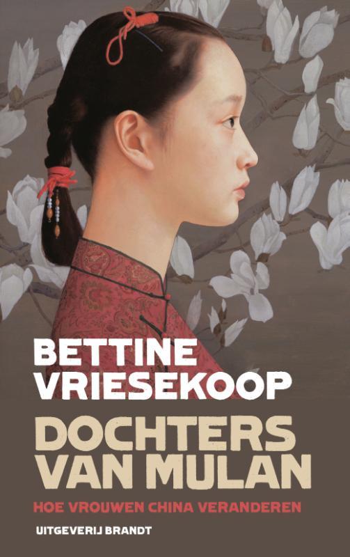 Dochters van Mulan 9789492037008 Bettine Vriesekoop Brandt   Reisverhalen China (Tibet: zie Himalaya)