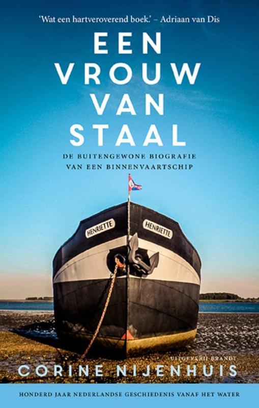 Een vrouw van staal 9789492037121 Corine Nijenhuis Brandt   Historische reisgidsen, Landeninformatie, Watersportboeken Nederland