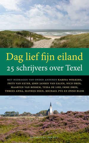 Dag lief fijn eiland 9789492037572  Schuyt & Co   Reisverhalen Waddeneilanden en Waddenzee