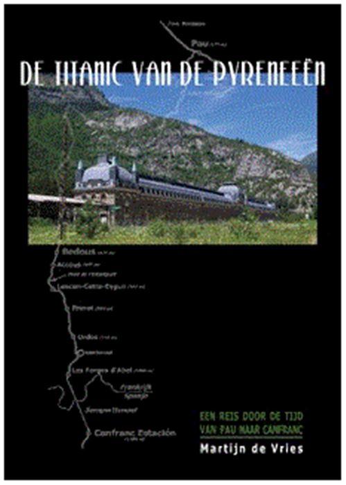 De Titanic van de Pyreneeën 9789492040350  ABC Uitgeverij   Historische reisgidsen, Landeninformatie Pyreneeën en Baskenland