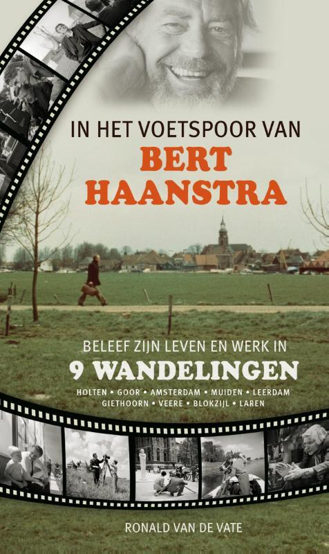 In het voetspoor van Bert Haanstra 9789492055224 Ronald van de Vate Nabij Producties   Wandelgidsen Nederland