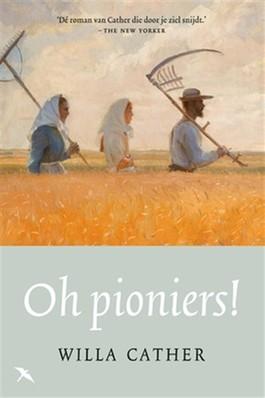 Oh pioniers! | roman van Willa Cather 9789492168320 Willa Cather Karmijn   Reisverhalen Grote Meren, Chicago, Centrale VS –Noord, Verenigde Staten