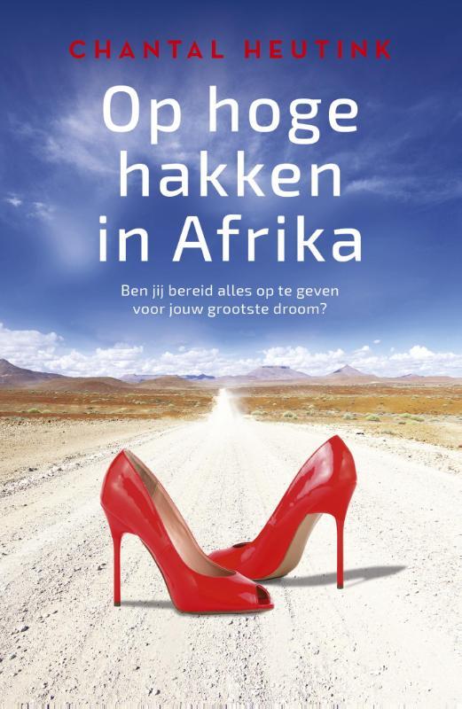 Op hoge hakken in Afrika | Chantal Heutink 9789492179616  London Books   Reisverhalen Kenia